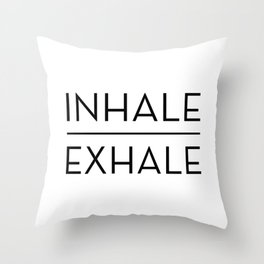 Inhale Exhale Breathe Quote Throw Pillow