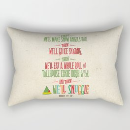 Buddy the Elf! And then...we'll snuggle. Rectangular Pillow
