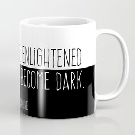 The Mind Once Enlightened Cannot Again Become Dark. Coffee Mug