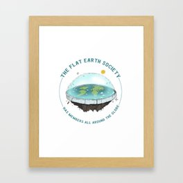 The Flat Earth has members all around the globe Framed Art Print