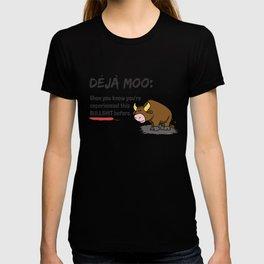 Deja Moo!! T-shirt