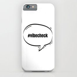 Hashtag Vibe Check Text-Based Speech Bubble iPhone Case