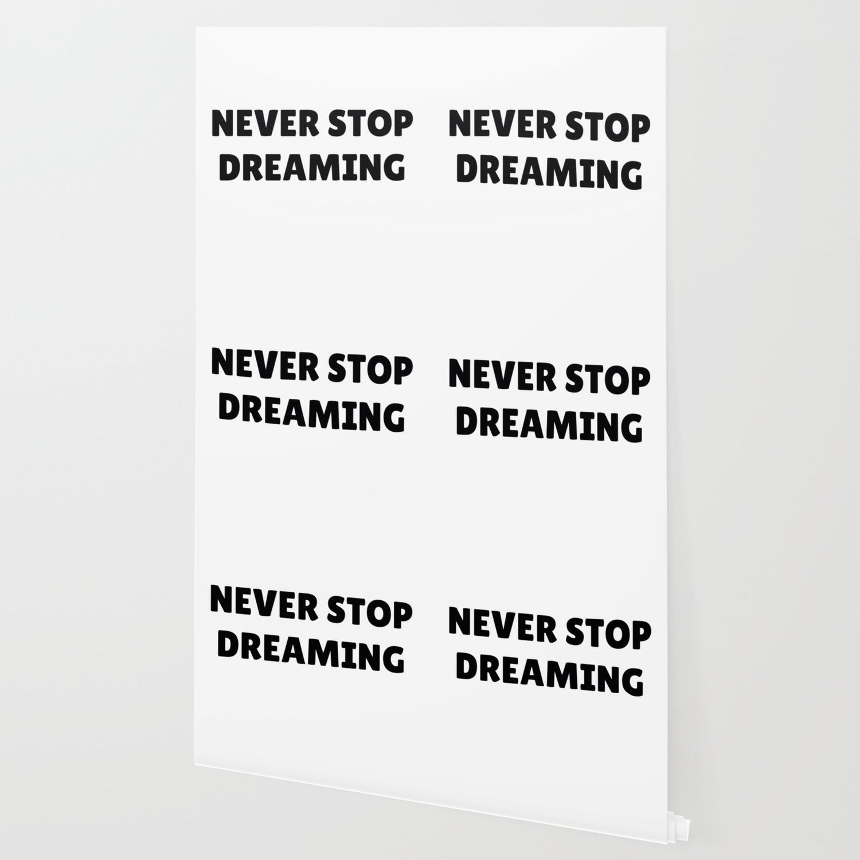 Never Stop Dreaming In Black Wallpaper