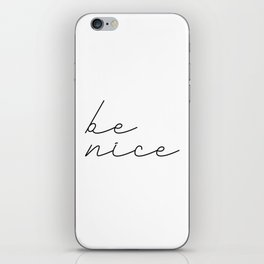 Be Nice 2 #typography #inspirational iPhone Skin