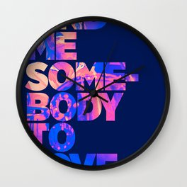 Find me somebody to love Wall Clock