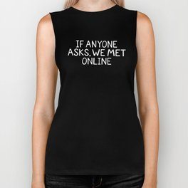 If Anyone Asks, We Met Online (Hand-Drawn) Biker Tank