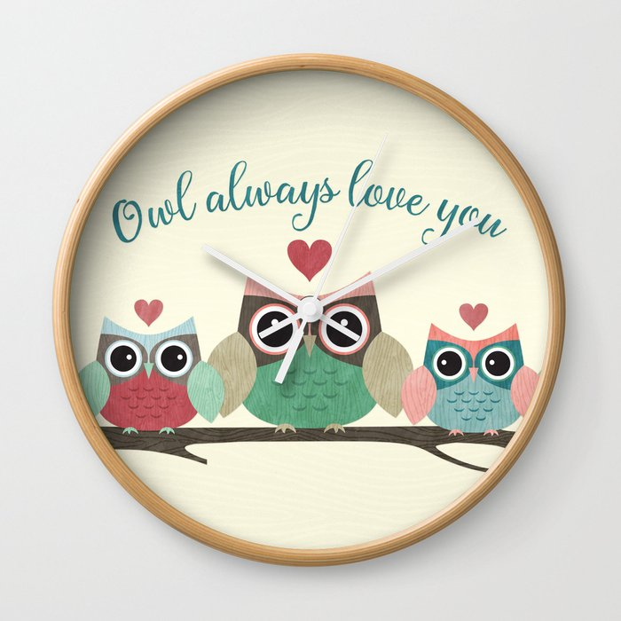 Owl Always Love You Wall Clock by noondaydesign | Society6