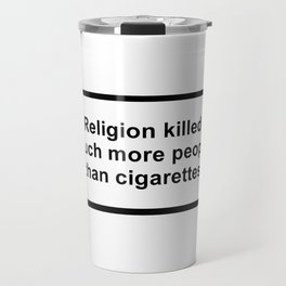 religion killed much more people than cigarettes Travel Mug