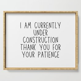 I am currently under construction Funny Quotes Mug Serving Tray