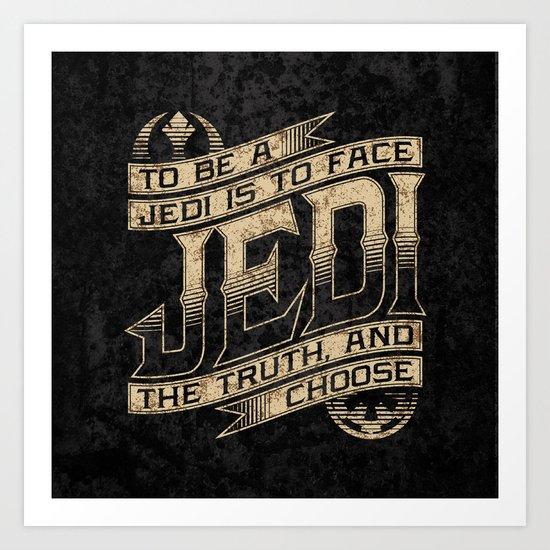 To Be A Jedi Art Print