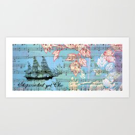 Ship Wrecked Yet Chic Art Print