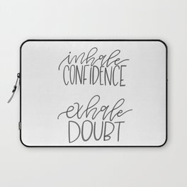 Inhale Confidence, Exhale Doubt Laptop Sleeve