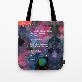 the sun never says Tote Bag