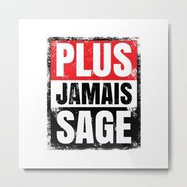 Plus Jamais Sage Metal Print