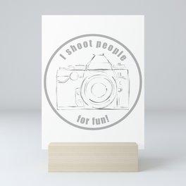 I shoot people for fun Mini Art Print