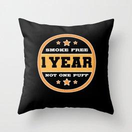 1 Year Smoke Free Proud Quit Smoking Stopped Smoke Throw Pillow