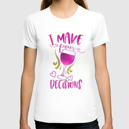 I Make Pour Decisions, Funny Quotes T-shirt