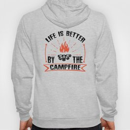 Life Is Better By The Campfire bw Hoody