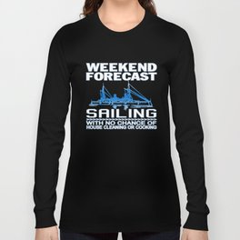 WEEKEND FORECAST SAILING Long Sleeve T-shirt