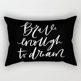 Brave Enough to Dream Rectangular Pillow