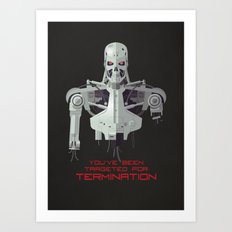 You've Been Targeted For Termination (T800) Art Print