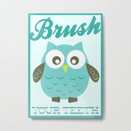 Brush Your Teeth! Metal Print