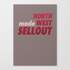 North West Sellout Canvas Print