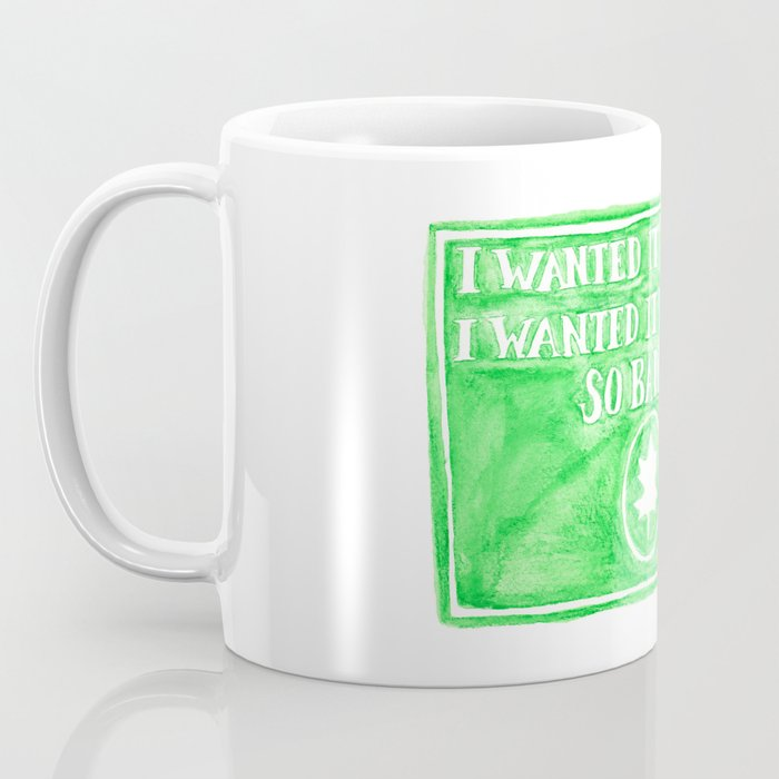 You've Got Mail- I Wanted It To Be You So Badly Quote Coffee Mug