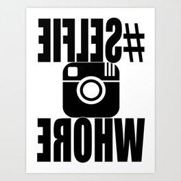 #SELFIEWHORE Art Print