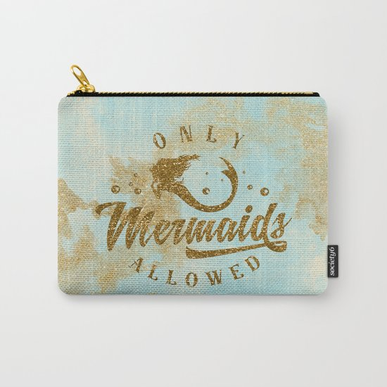 Only Mermaids allowed - Gold glitter lettering on aqua glittering  backround Carry-All Pouch