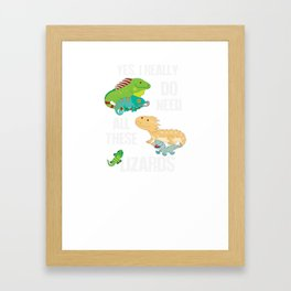 Need All These Lizards Framed Art Print