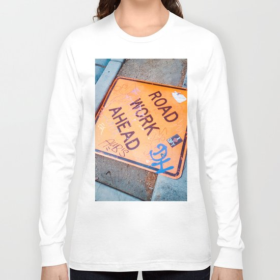 Road Work Ahead Long Sleeve T-shirt