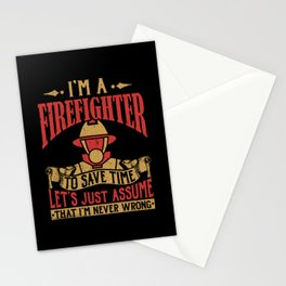 I'm a Firefighter to Save Time Let's Assume I'm Never Wrong Stationery Cards