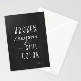 Broken Crayons Still Color - chalkboard art quote Stationery Cards