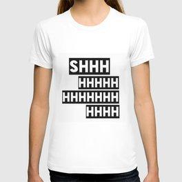 Shhhh T-shirt