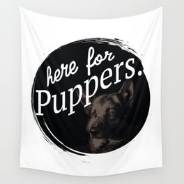 Here For Puppers Wall Tapestry
