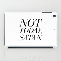 satan iPad Cases featuring Not Today, Satan by Can You Just Not