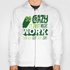 Quit Our Jobs Hoody