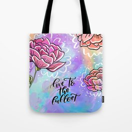 Live to the fullest Tote Bag