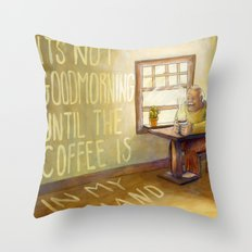 'Til The Coffee Is In My Hand Throw Pillow