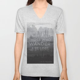 """Not all those who wander are lost"" -- J. R. R. Tolkien quote poster Unisex V-Neck"