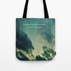You are never alone Tote Bag