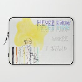 never know where i stand Laptop Sleeve