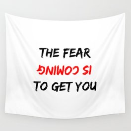 The Fear Is Coming To Get You Mirrored Halloween Design Wall Tapestry