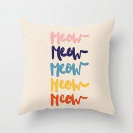 Meow Meow says the cat - typography Throw Pillow