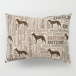 Dutch Shepherd - Hollandse Herder - Dutchie Pillow Sham