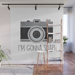 I'm Gonna Snap! Wall Mural