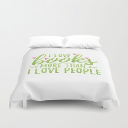 I love books more than people (Green) Duvet Cover