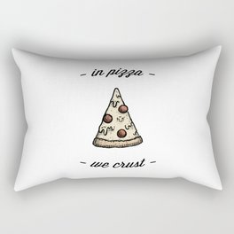 IN PIZZA WE CRUST Rectangular Pillow