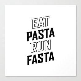 Eat Pasta Run Fasta v2 Canvas Print